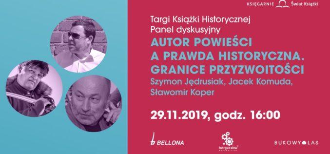 """Panel dyskusyjny: """"Autor powieści a prawda historyczna. Granice przyzwoitości"""""""