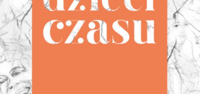 """Eduardo Galeano """"Dzieci czasu. Z kalendarza dziejów ludzkości"""""""