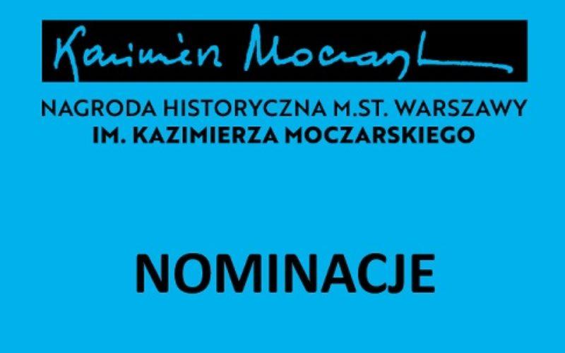 Nominacje do Nagrody Historycznej m.st. Warszawy im. Kazimierza Moczarskiego