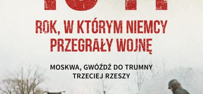 """""""1941, Rok, w którym Niemcy przegrały wojnę"""" – nowa ksiązka Andrew Nagorskiego 26 listopada w księgarniach!"""