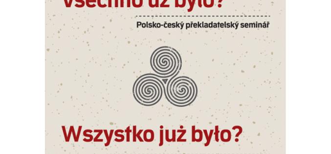 """Polsko-czeskie seminarium translatologiczne """"Wszystko już było?"""""""