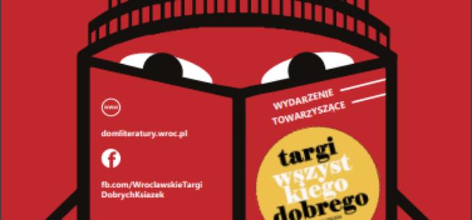 Targi Dobrych Książek we Wrocławiu Mieście Literatury UNESCO! Wrocław zaprasza 5-8 grudnia 2019