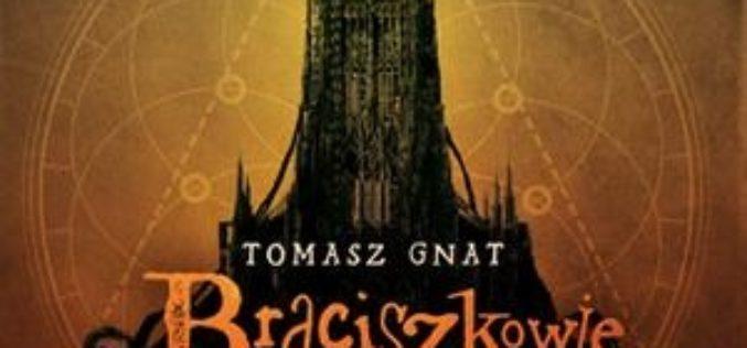 """Tomasz Gnat. """"Braciszkowie niebożątka"""""""