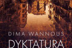 "Dima Wannous, ""Dyktatura strachu"""