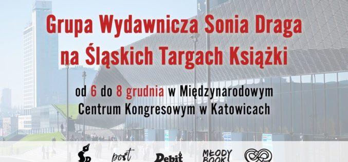 Grupa Wydawnicza Sonia Draga zaprasza na Śląskie Targi Książki