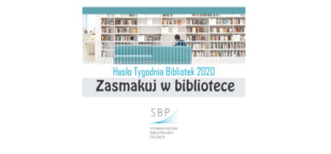 """""""Zasmakuj w bibliotece"""" – hasłem Tygodnia Bibliotek 2020"""