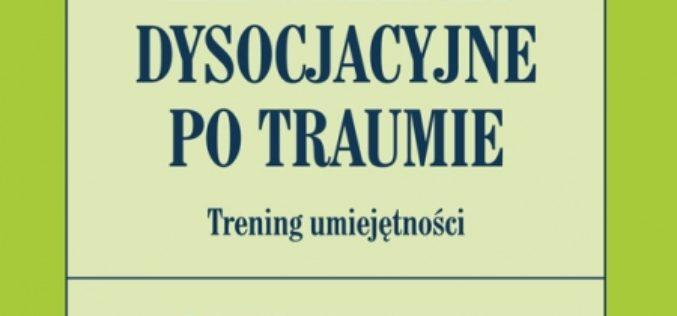 """""""Zaburzenia dysocjacyjne po traumie"""" – nowość Wydawnictwa Uniwersytetu Jagiellońskiego"""