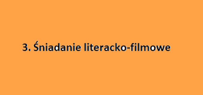 Zaproszenie na 3. Śniadanie literacko-filmowe