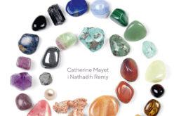 Kryształy, które leczą kobiece dolegliwości, Catherine Mayet i Nathaëlh Remy
