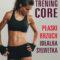 Trening core. Płaski brzuch, idealna sylwetka już dostępny w sprzedaży!