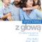 """Common Sense Parenting, amerykański program wychowywania dzieci – teraz w książce """"Wychowuj z głową – czyli zdroworozsądkowe rodzicielstwo"""""""