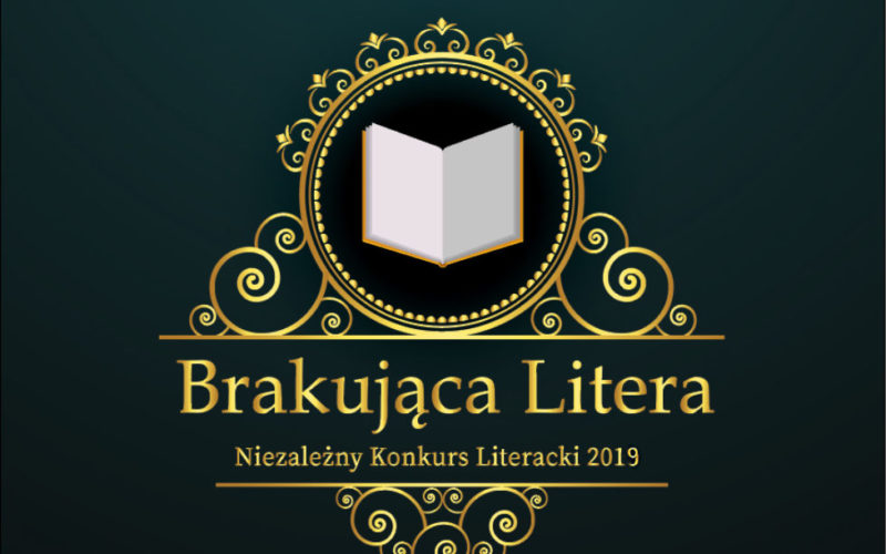 """Niezależny konkurs literacki na polską książkę roku 2019 – """"Brakująca Litera 2019"""""""