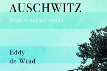 Wstrząsająca relacja więźnia Auschwitz. Wspomnienia Eddy'ego de Winda
