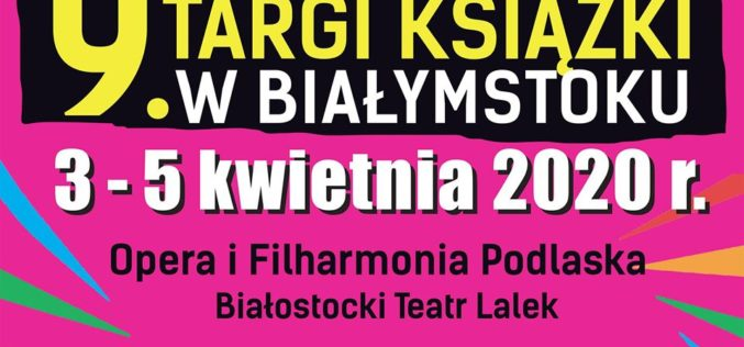 Białystok zaprasza na 9. edycję Międzynarodowych Targów Książki