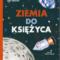 """Wydawnictwo Muchomor zapowiada nowość: """"Ziemia do Księżyca"""" Lary Albanese"""