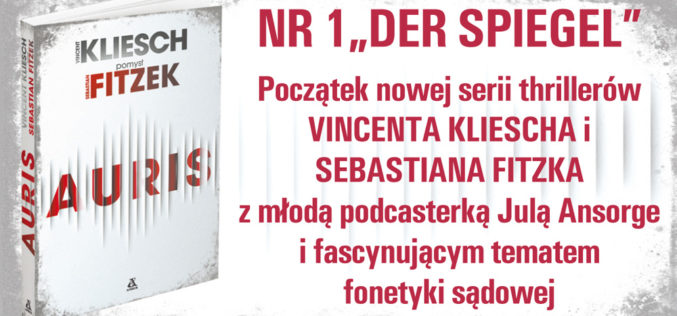 "Już 2 marca w Wydawnictwie Amber polska premiera bestsellera nr 1 ""Der Spiegel"" – Auris!"