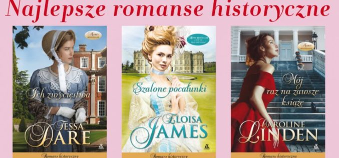 Najlepsze romanse historyczne w Wydawnictwie Amber!