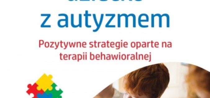 """""""Wychowując dziecko z autyzmem"""" – premiera 10 lutego 2020!"""
