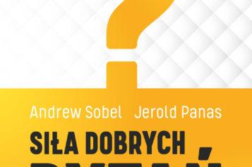 """Sobel Andrew, Panas Jerol, """" Siła dobrych pytań"""""""