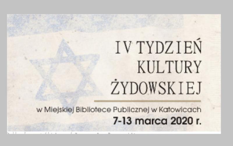 Katowice zapraszają na IV Tydzień Kultury Żydowskiej