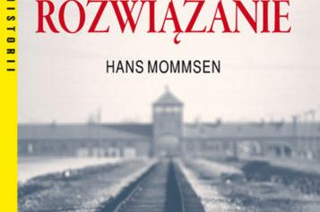 Ostateczne rozwiązanie. Historia Holokaustu