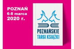 """""""Spotkania z wyobraźnią""""- Poznańskie Targi Książki już w najbliższy piątek"""