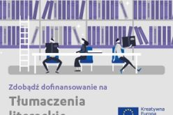 Tłumaczenia literackie – zdobądź dofinansowanie!