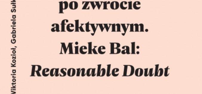 Tradycja Kartezjańska po zwrocie afektywnym. Mieke Bal: Reasonable Doubt