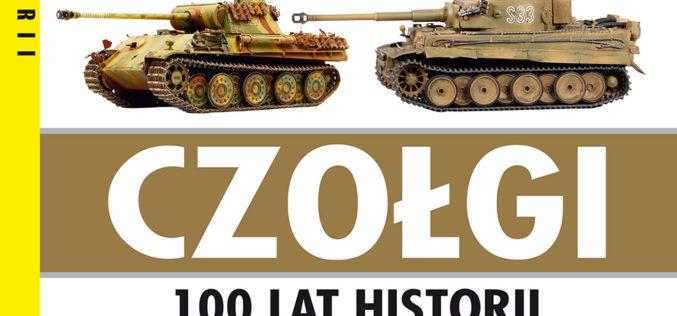 Czołgi. 100 lat historii. Wyd. II