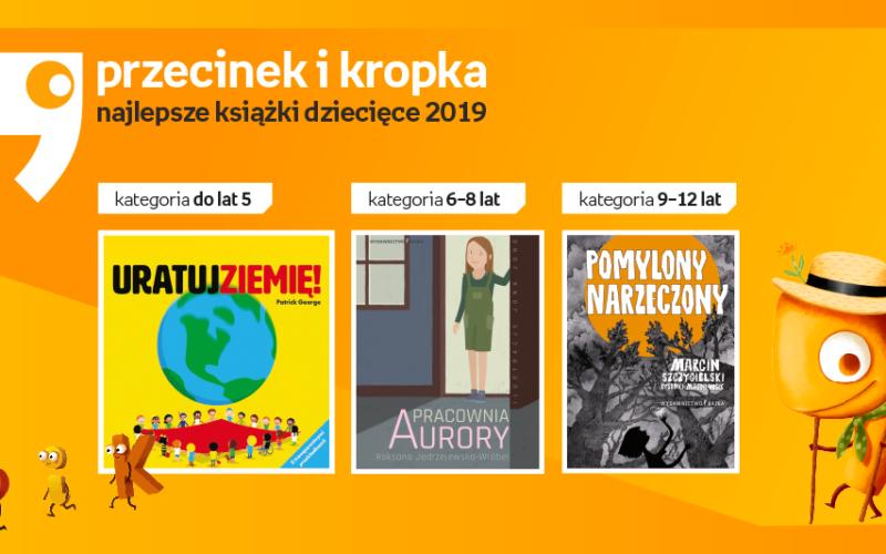 Znamy już Laureatów XI Konkursu na Najlepszą Książkę Dziecięcą 2019 Przecinek i Kropka!