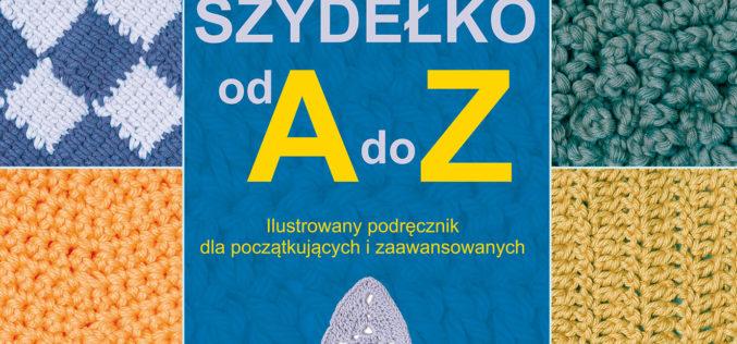 Szydełko od A do Z. Wyd. II