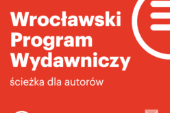 Wrocławski Program Wydawniczy. Ścieżka dla autorów na czas kryzysu