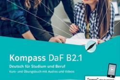 Kompass DaF B2.1. Deutsch für Studium und Beruf. Kurs- und Übungsbuch mit Audios und Videos
