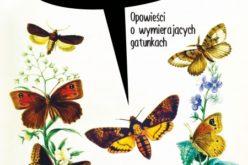Motyle. Opowieści o wymierających gatunkach