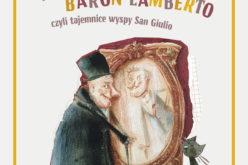 """Nadchodzi nowość wydawnictwa Muchomor: """"Był sobie dwa razy Baron Lamberto""""; autor: Gianni Rodari"""