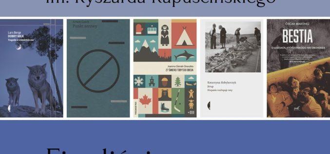 Nagroda im. Ryszarda Kapuścińskiego – znamy finalistów