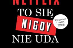 Netflix. To się nigdy nie uda