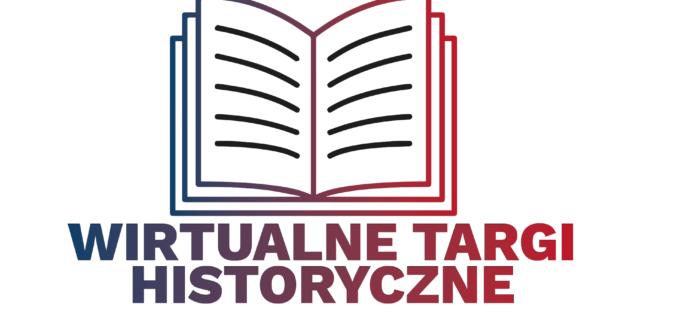 Pierwsze Wirtualne Targi Historyczne wystartowały!