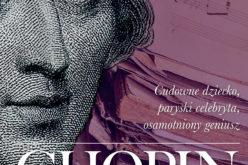 """""""Chopin. Miłość i pasja"""": nowość wydawnictwa LIRA"""