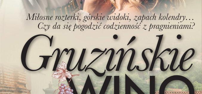"""""""Gruzińskie wino"""" wydawnictwa LIRA najlepszą powieścią obyczajową na lato!"""
