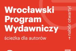 Wrocławski Program Wydawniczy: rusza nabór dla autorów