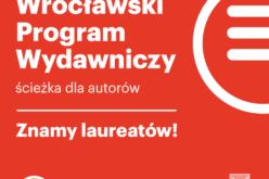 Wrocławski Program Wydawniczy: znamy wyniki naboru dla autorów