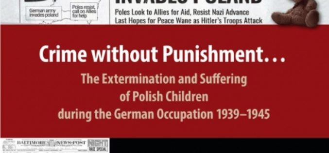 Crime without Punishment…The Extermination and Suffering of Polish Children during the German Occupation 1939-1945