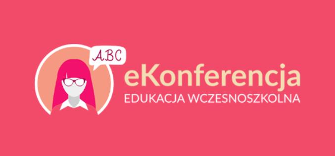 eKonferencja dla nauczycieli edukacji wczesnoszkolnej – wstęp wolny
