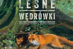 Maria Dunin-Wąsowicz, Leśne wędrówki