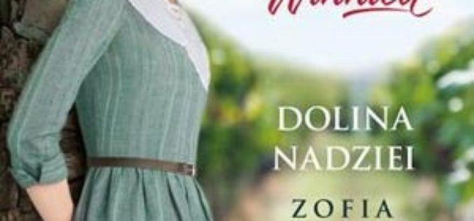 """Zofia Mąkosa, """"Wendyjska winnica. Dolina nadziei"""" – już w sprzedaży!"""