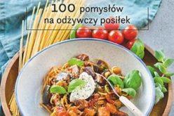 Czas na obiad. 100 pomysłów na odżywczy posiłek