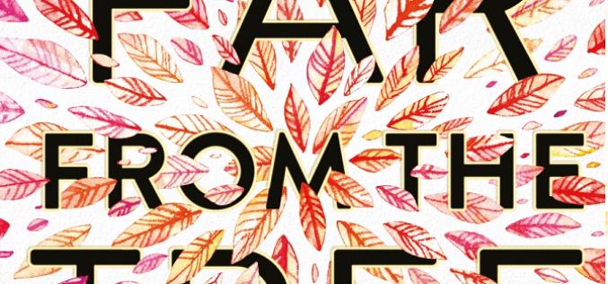 Far From the Tree – co to właściwie znaczy być rodziną? – Nowość Wydawnictwa Jaguar