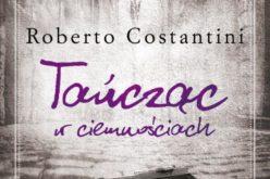 """Roberto Costantini, """"Tańcząc w ciemnościach"""""""