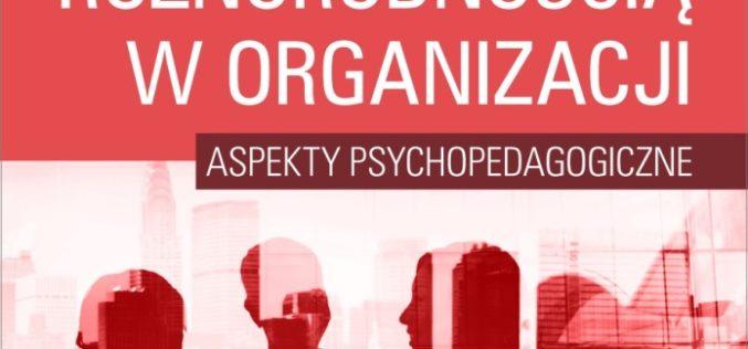 Wielowymiarowe oblicze różnorodności ludzi w organizacji